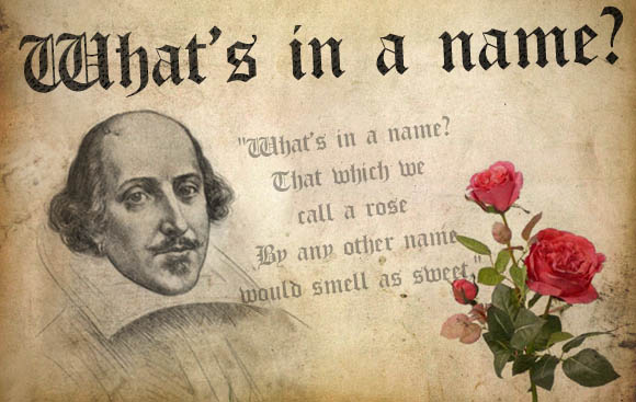 Hmm... I wonder if Shakespeare struggled with names?