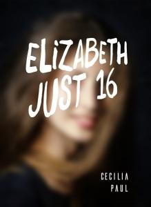 Elizabeth Just 16 by Cecilia Paul