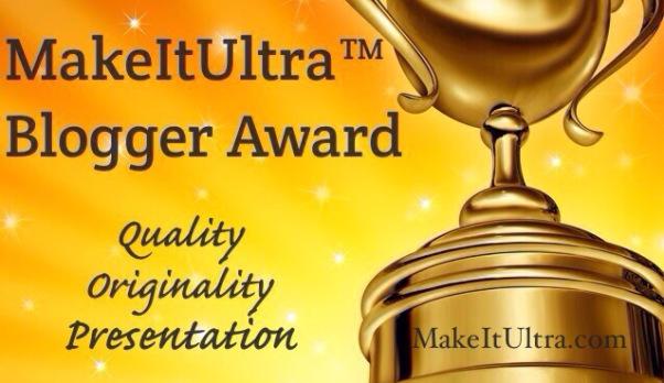 MakeItUltra™ Blogger Award Quality Originality Presentation