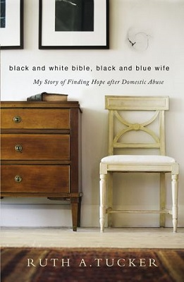 Black and White Bible, Black and Blue Wife by Ruth A. Tucker