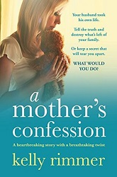 A Mother's Confession by Kelly Rimmer
