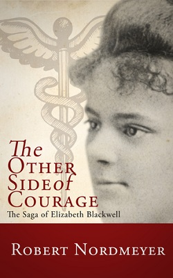The Other Side of Courage: The Saga of Elizabeth Blackwell