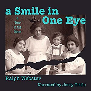 A Smile in One Eye, A Tear in the Other audiobook by Ralph Webster