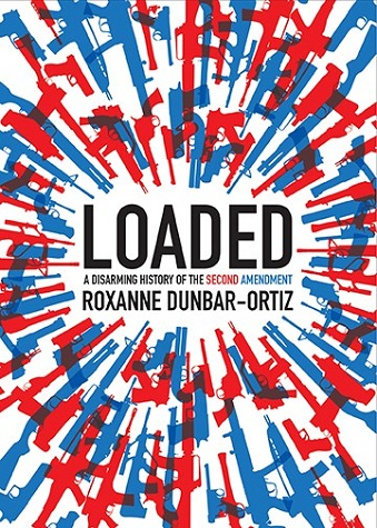 Loaded: A Disarming History of the Second Amendment cover