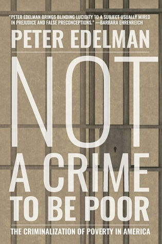 Not a Crime to Be Poor: The Criminalization of Poverty in America cover