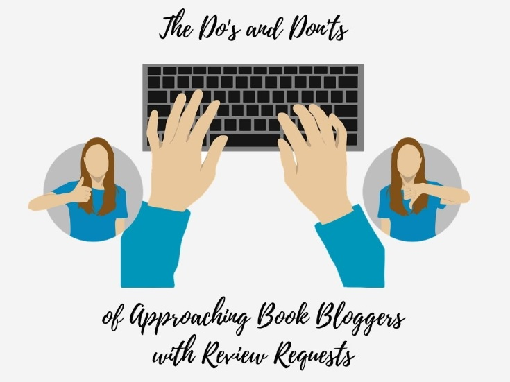 The Do's and Dont's of Approaching Book Bloggers with Review Requests